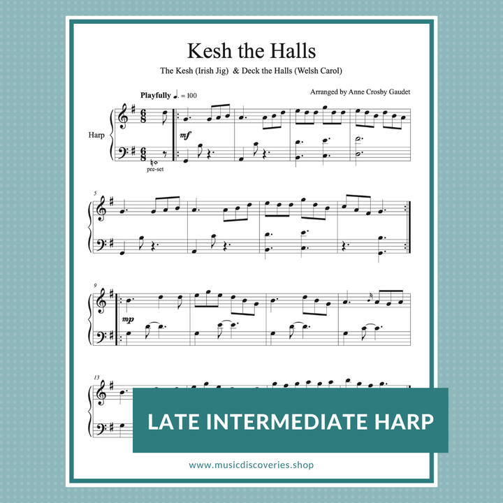 Kesh the Halls combines The Kesh (Irish jig) with the traditional Christmas carol Deck the Halls. Arranged for late intermediate harp by Anne Crosby Gaudet