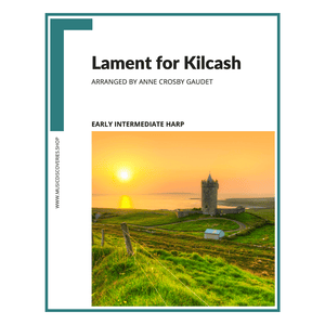 Lament for Kilcash, early intermediate harp sheet music arranged by Anne Crosby Gaudet