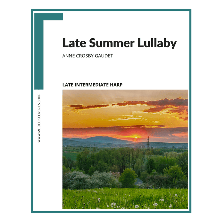 Late Summer Lullaby, late intermediate harp solo by Anne Crosby Gaudet