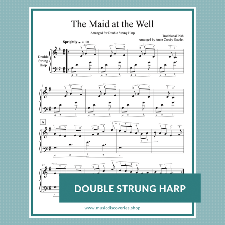 The Maid at the Well (traditional Irish) arranged for double strung harp by Anne Crosby Gaudet