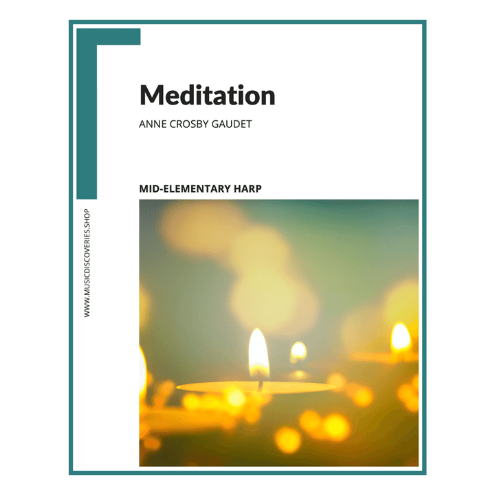 Meditation, a transcribed harp improvisation by Anne Crosby Gaudet