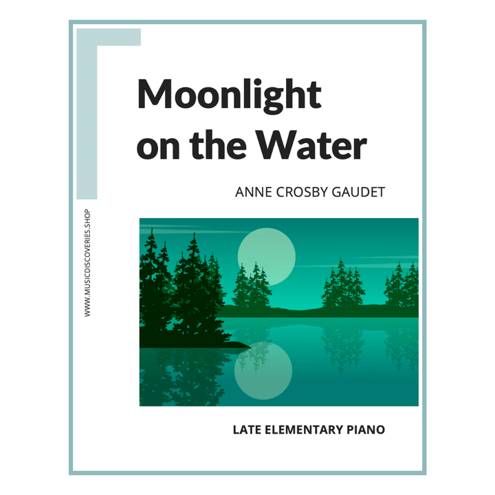 Moonlight on the Water, late elementary piano solo by Anne Crosby Gaudet