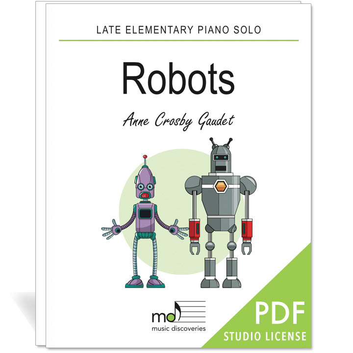 Robots is a late elementary piano solo by Anne Crosby Gaudet. Private studio license is available for a convenient download, print and play teaching resource.