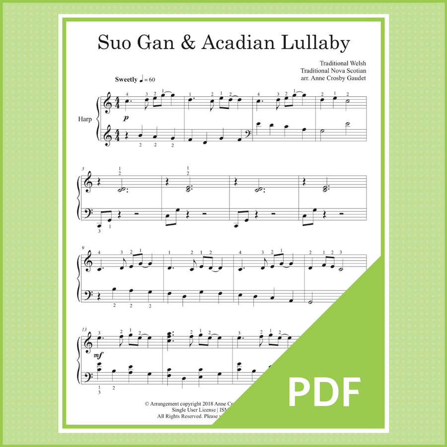 A medley arrangement of Suo Gan and Acadian Lullaby for harp by Anne Crosby Gaudet