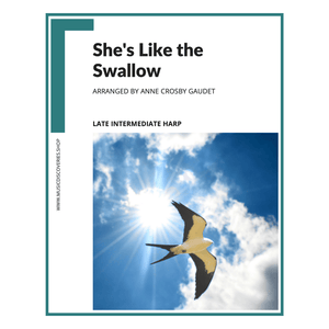 She's Like the Swallow, late intermediate harp sheet music arranged by Anne Crosby Gaudet