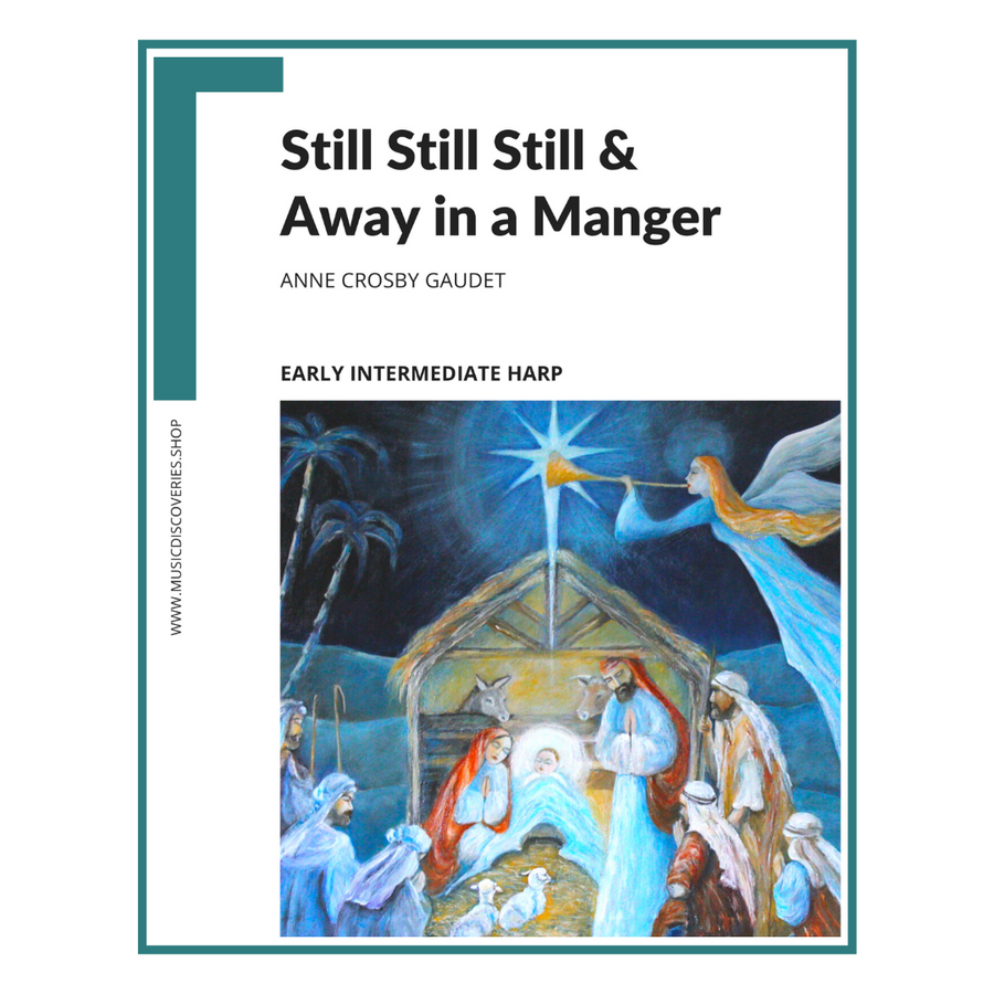 Still Still Still & Away in a Manger, early intermediate harp solo by Anne Crosby Gaudet