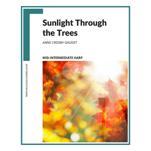 Sunlight Through the Trees, mid-intermediate harp sheet music by Anne Crosby Gaudet