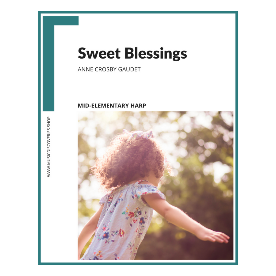 Sweet Blessings mid-elementary sheet music for harp by Anne Crosby Gaudet