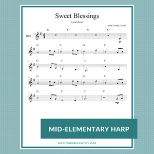 Sweet Blessings mid-elementary lead sheet music for harp by Anne Crosby Gaudet