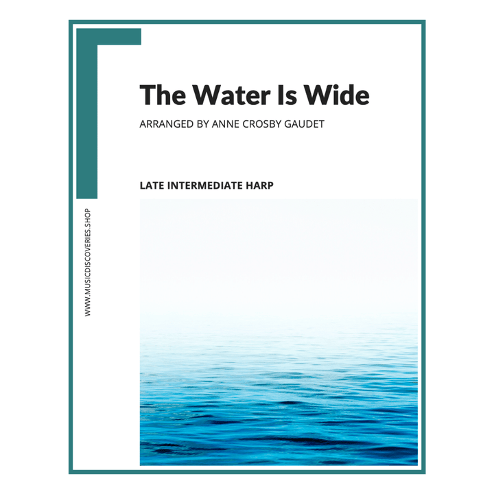 The Water Is Wide, intermediate harp arrangement by Anne Crosby Gaudet