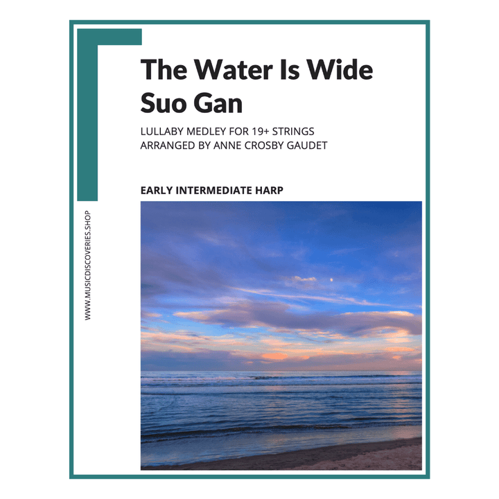 The Water is Wide & Suo Gan Medley, arranged for small harp by Anne Crosby Gaudet