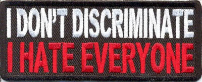 I don't discriminate patch 100mm embroidered patch