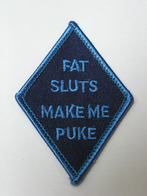 Fat Sluts make me puke, embroidered patch