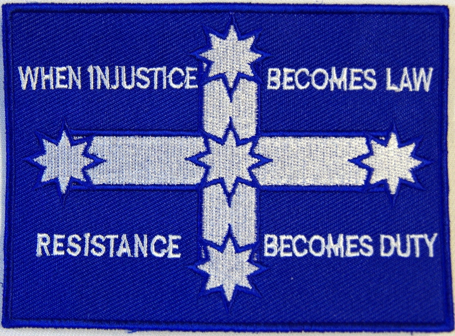 Eureka flag, When injustice becomes law resistance becomes duty. 100mm wide x 70mm embroid