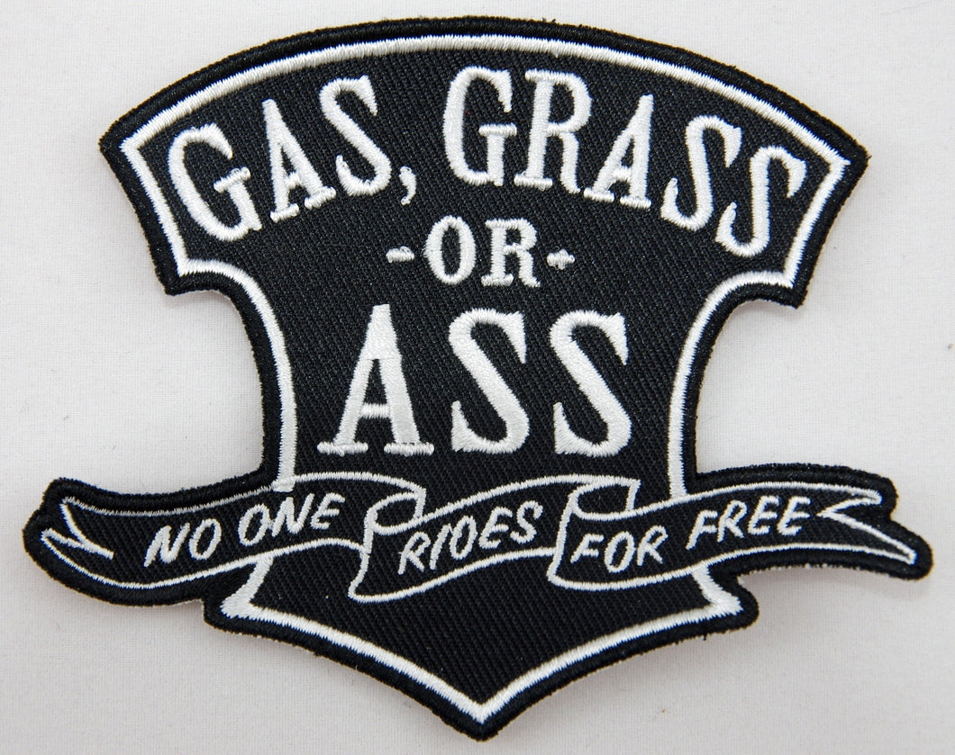 Gas Grass or Ass No one rides for free, 100mm wide x 95mm high. Quality embroidered patch