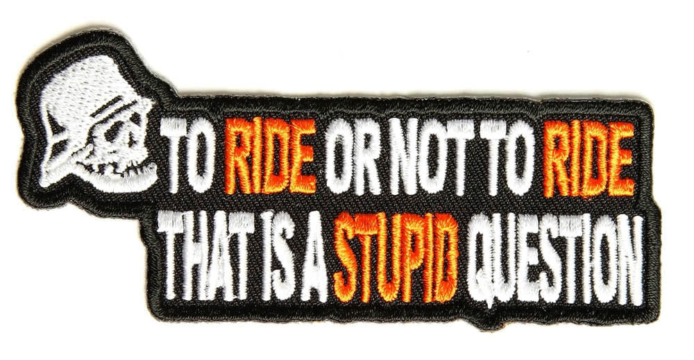 To ride or not to ride, 100 mm wide x 48 mm high, embroided patch