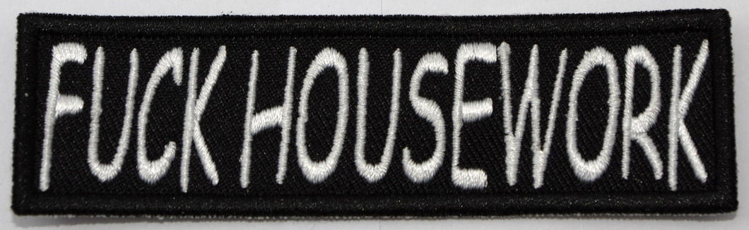 Fuck house work, 100 mm wide x 28 mm high, embroided patch