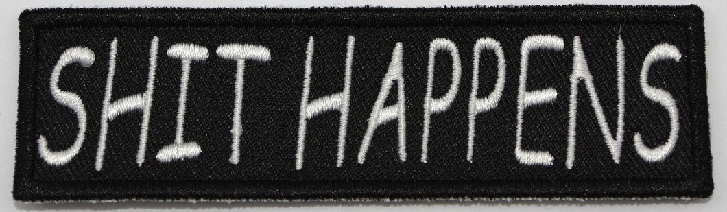 Shit Happens 100 mm wide x 28 mm high, embroided patch