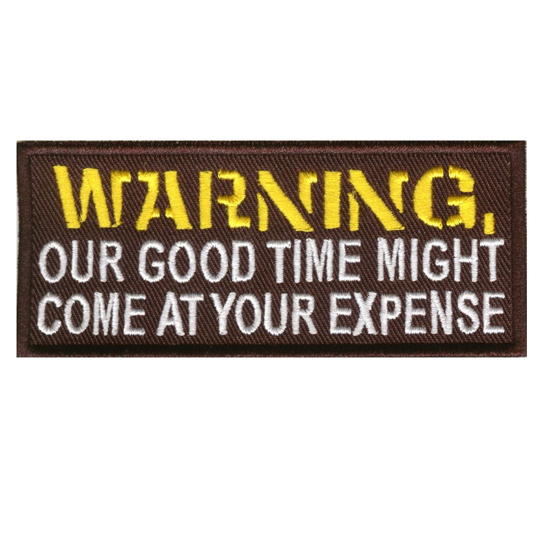 Warning, our good time, 100 mm wide x 42 mm high, embroided patch