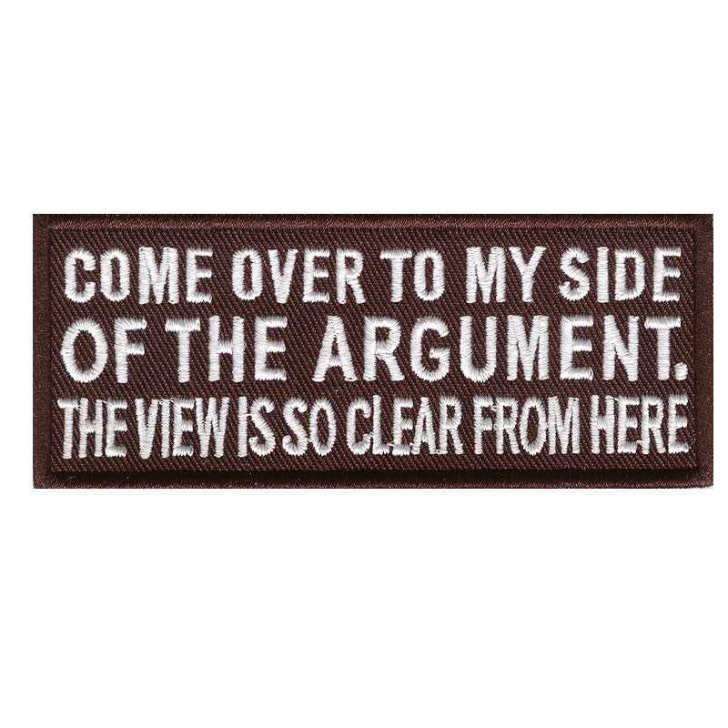 Come over to my side of the argument, 100 mm wide x 42 mm high, embroided patch