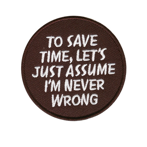 To save time, let's assume I'm never wrong, Black 78 mm wide diameter, embroided patch