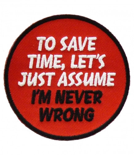 To save time, let's assume I'm never wrong, Red 78 mm wide diameter, embroided patch