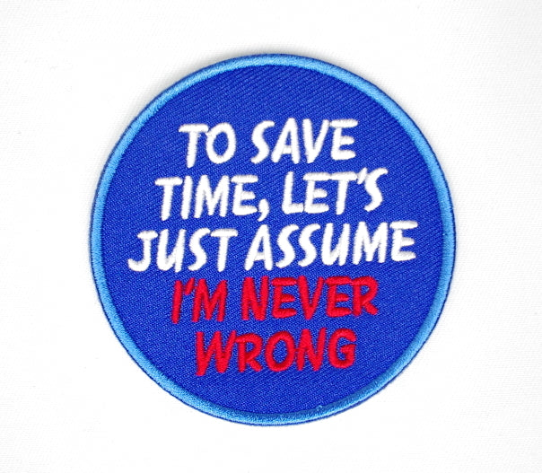 To save time, let's assume I'm never wrong, Blue 78 mm wide diameter, embroidered patch
