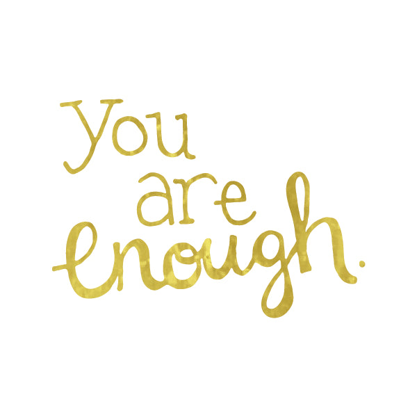"Tattoo - ""You are Enough."""