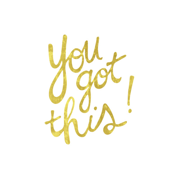 """You Got This!"" Metallic Temporary Tattoo Image"