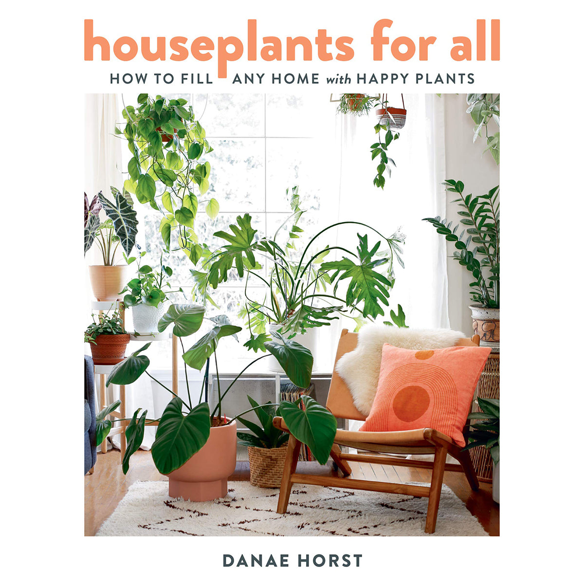 Houseplants for All by Danae Horst