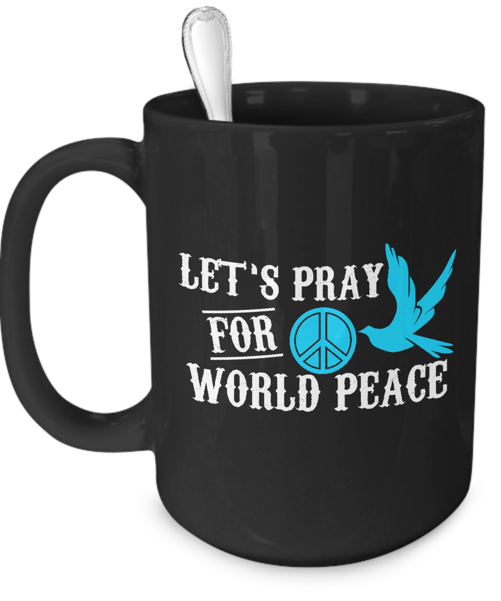 Pray For World Peace Black Coffee Mug - Kensleys - 3