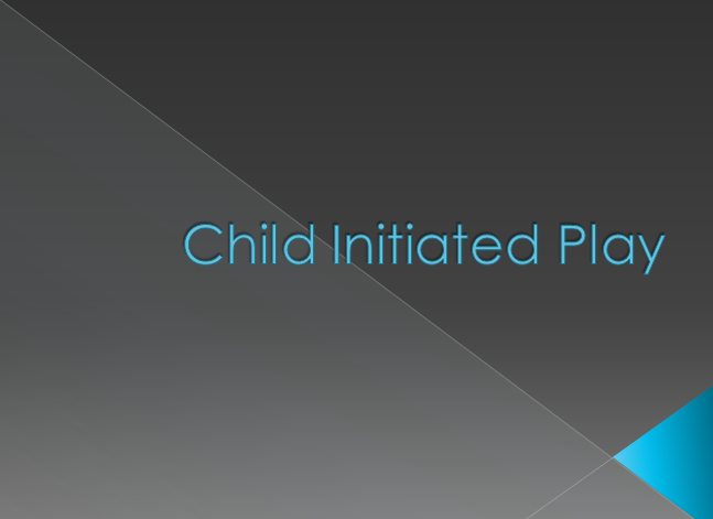 Child Initiated Play Power Point