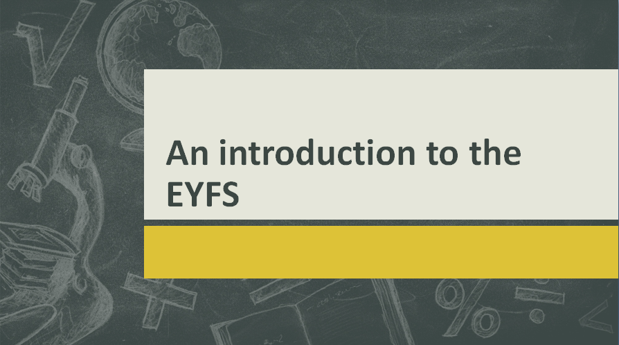 An introduction to the EYFS Training PowerPoint