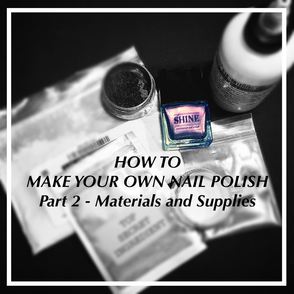 How to Make Nail Polish Part 2 - Supplies