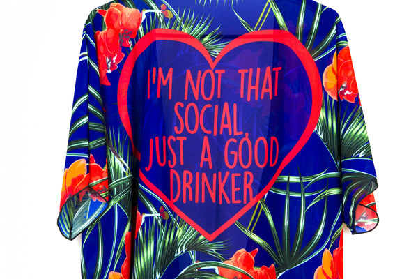I'm Not That Social, Just A Good Drinker