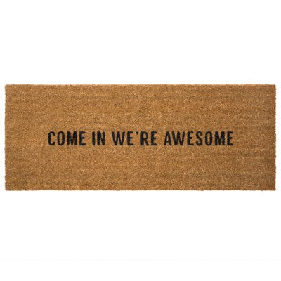 Door Mat - Come In We're Awesome