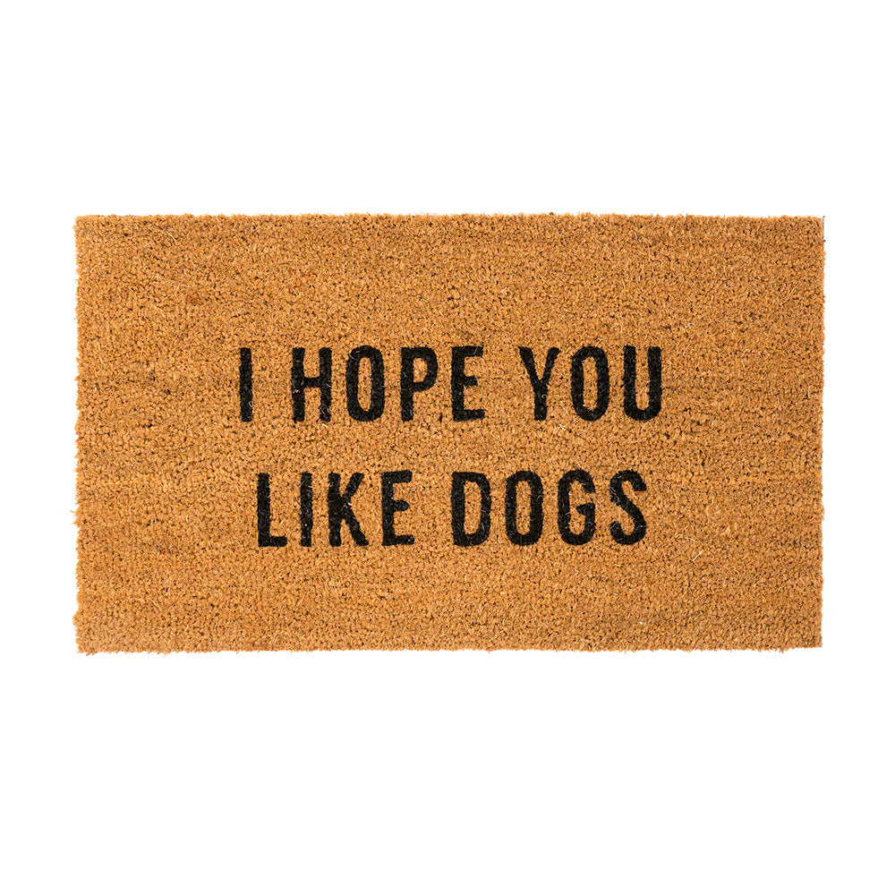 Door Mat - Hope You Like Dogs