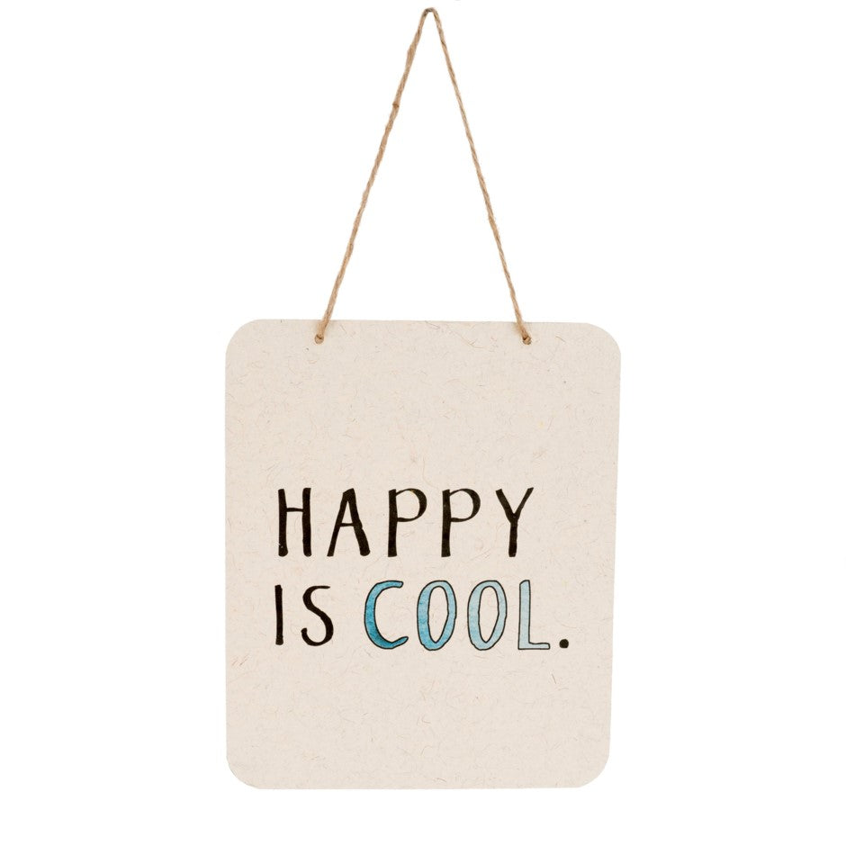 Happy is Cool Sign