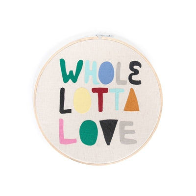 Embroidery Hoop Wall Hanging - Whole Lotta Love