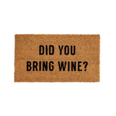 Door Mat - Did you Bring Wine