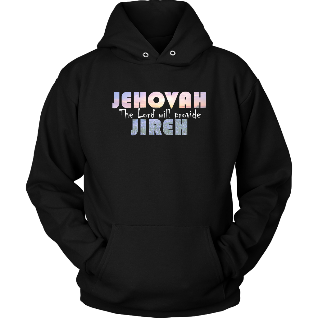 Jehovah Jireh — The Lord will Provide Unisex Hoodie