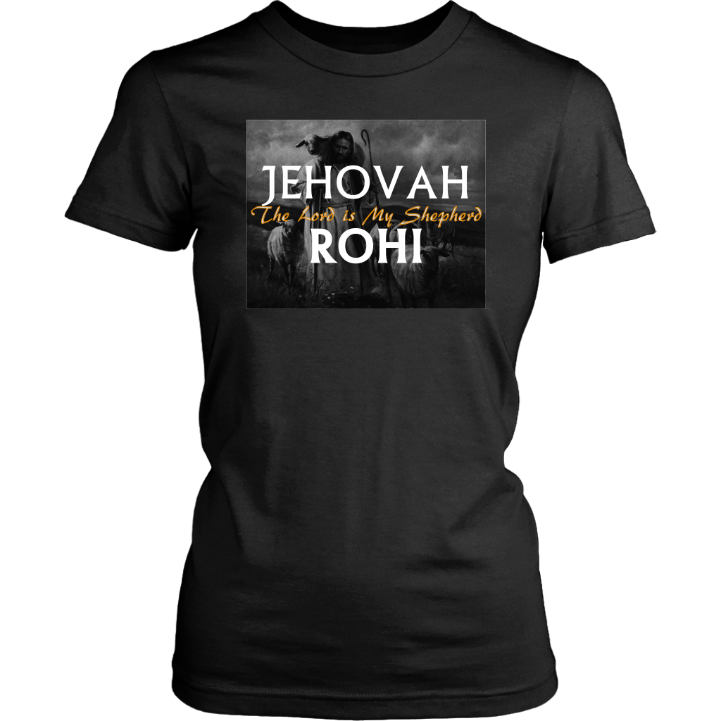 Jehovah Rohi —The Lord is My Shepherd Womens T-Shirt