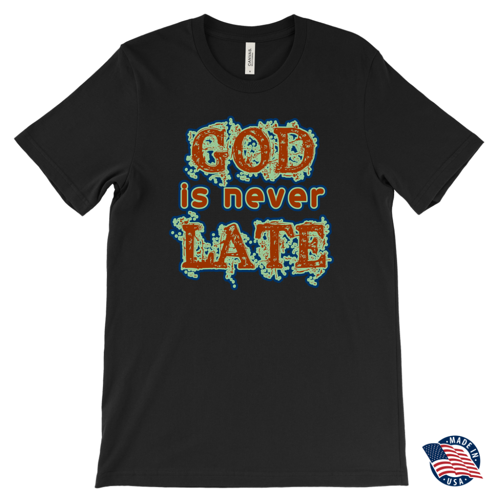 God is never Late Womens T- Shirt