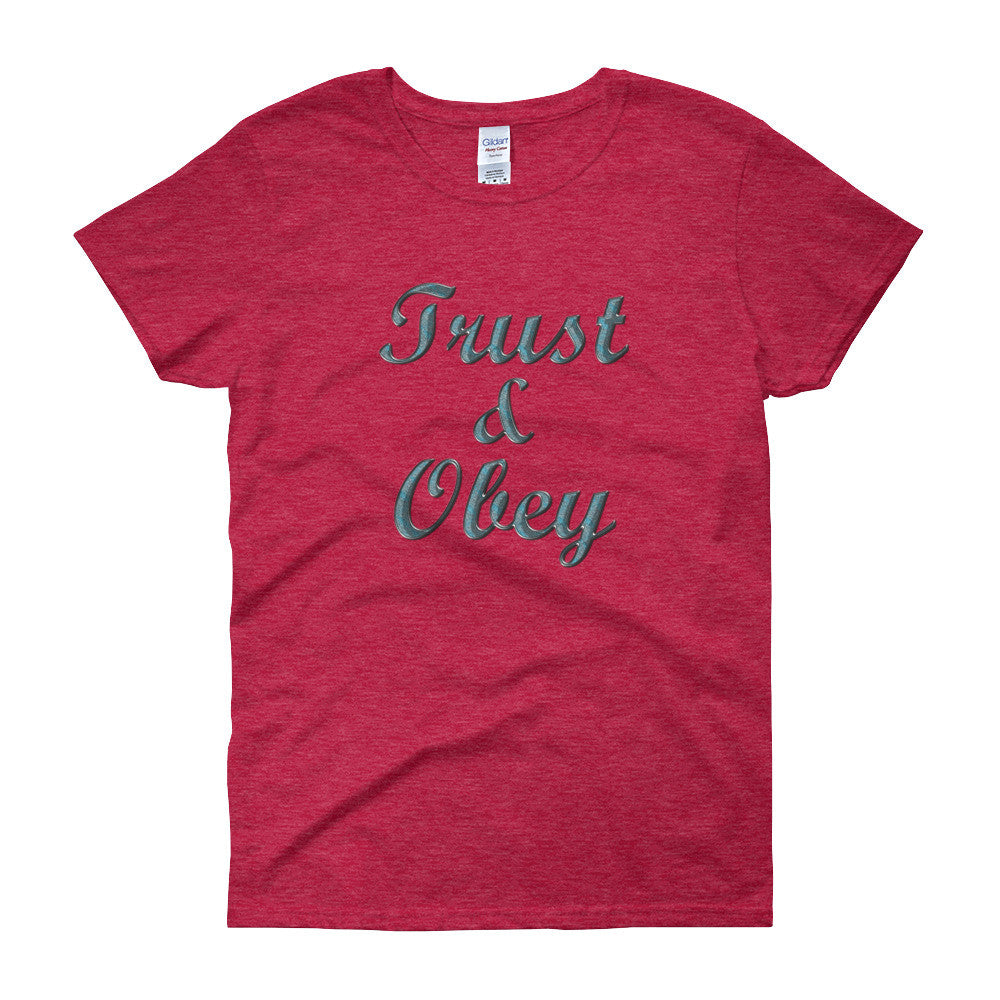 Trust & Obey Women's short sleeve t-shirt