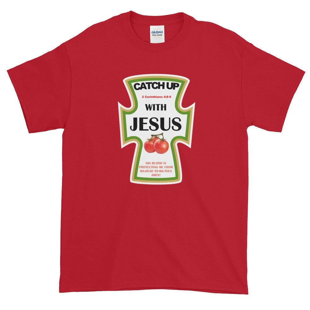 Catch Up with Jesus — 2 Corinthians 4:8-9 Short sleeve t-shirt