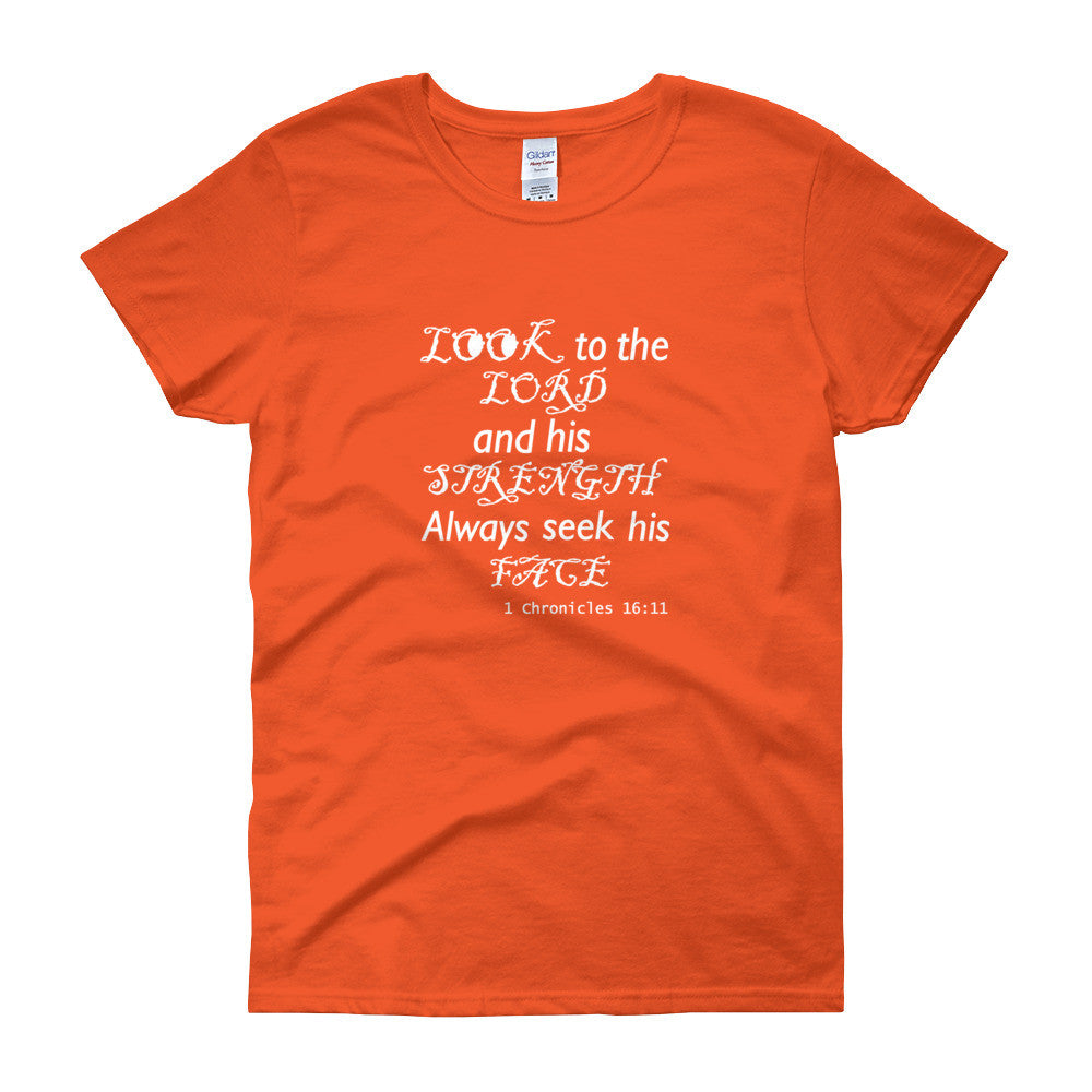 LOOK to the Lord (Black) 1 Chronicles 16:11 (White) Women's short sleeve t-shirt