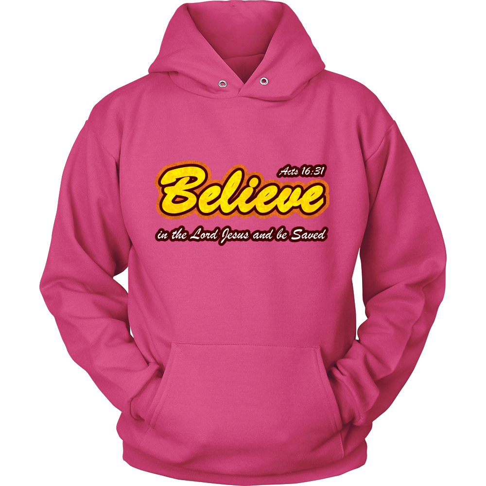 Believe in the Lord Jesus... — Acts 16:31 Unisex Hooded Swetshirt