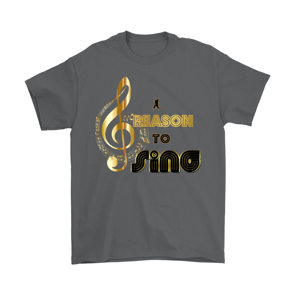 A Reason to Sing Men's T-Shirt