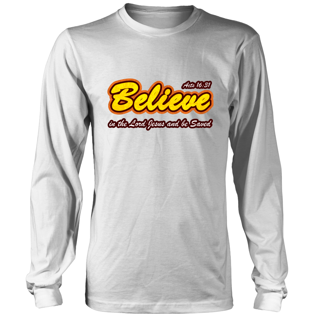 Believe in the Lord Jesus... — Acts 16:31 Long Sleeve Shirt