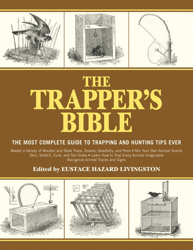 The Trappers Bible - Blackland Prairie Survival, Supply, and Surplus